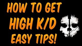 Call Of Duty Ghosts : HOW TO GET A HIGH KD (COD Ghost