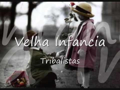Os tribalistas - Velha Infancia