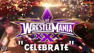2014: WWE WrestleMania 30 (XXX) Main Theme Song