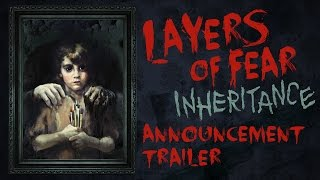 Layers of Fear - Inheritance DLC Bejelentés Trailer