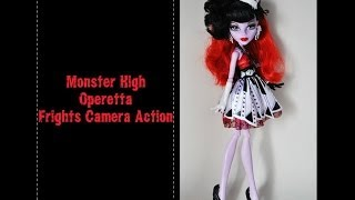 Monster High Operetta Frights, Camera, Action! обзор