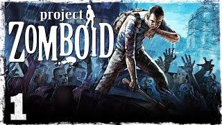 Прохождение игры Project Zomboid.