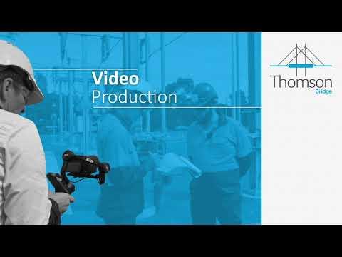 Thomson Bridge Video Production