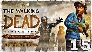 Walking Dead: Season Two. #15: Назад дороги нет. [ФИНАЛ]