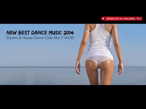 New Best Dance Music 2014 || Electro & House Dance Club Mix || Vol.02