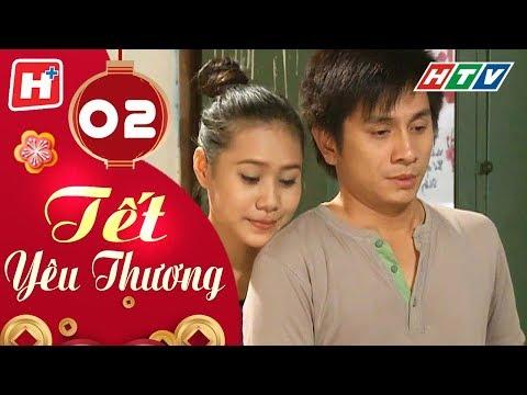 Tết Yêu Thương | Phim hài Viết Nam | Tập 02