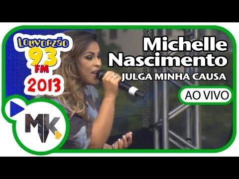 Michelle Nascimento - VÍDEO OFICIAL LOUVORZÃO 2013 HD - Julga Minha Causa