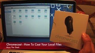 Chromecast How To Cast Your Local Files