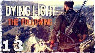 [Coop] Dying Light: The Following. #13: Городские демоны.