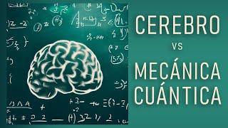 Mecánica cuántica del cerebro