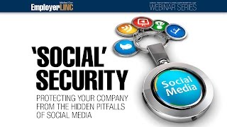 'Social' Security: Protecting your company from the hidden pitfalls of social media