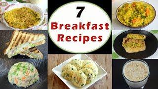 7 Breakfast Recipes - Part 1   Indian Breakfast Recipes   Healthy and Quick Breakfast Recipes