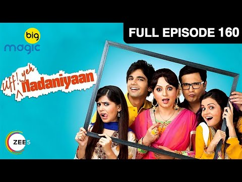 Nadaniyaan Ep 160:22nd April Full Episode