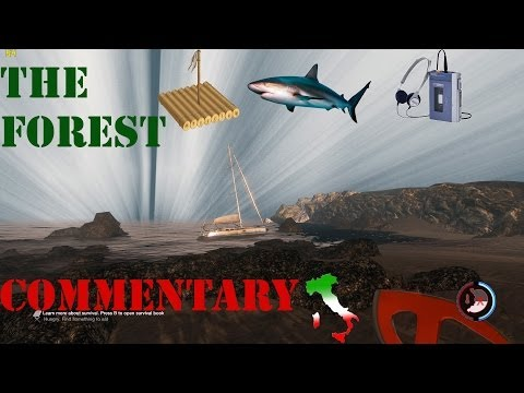 The Forest v0.02 - Squali , Zattera e Radio - Commentary ita - Pc gameplay max settings 1080