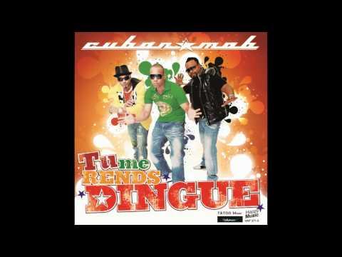 Cuban M.O.B - Tu me rends Dingue ! (Radio Edit)