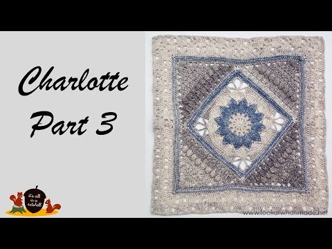 Charlotte Part 3 - Crochet Square