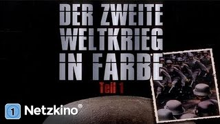 Der Zweite Weltkrieg In Farbe Teil 1 (History Spielfilm