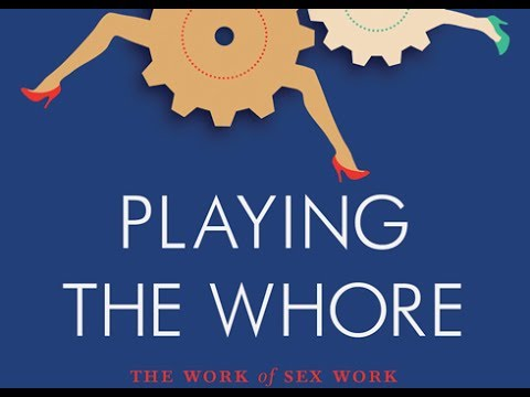 Playing The Whore: The Work of Sex Work (w/ Melissa Gira Grant)