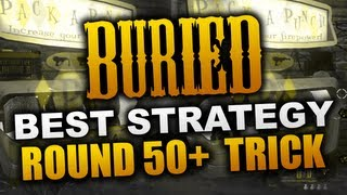 """""""Black Ops 2 Buried"""" Round 50+ Strategy - Best High Round Strategy  (""""Black Ops 2 Zombies"""")"""