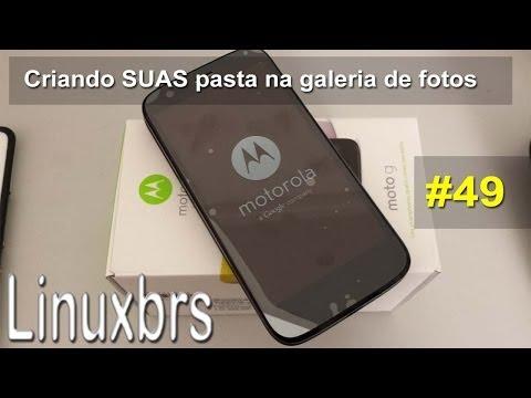 Moto G Motorola - Criando SUAS pastas na galeria de fotos (dica) - PT-BR - Brasil