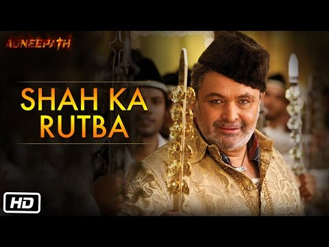 Shah Ka Rutba - Official Song - Agneepath