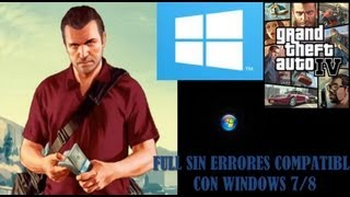 Descargar Gta 4 Para Windows 8,8.1 Y 7 Sin Problemas Y Sin