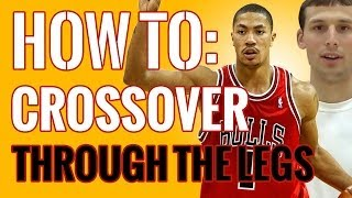 How To Crossover: Learn How To Dribble A Basketball Like