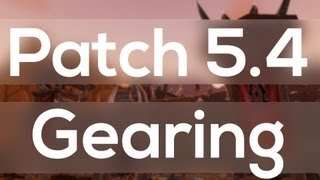 WoW Patch 5.4 Gearing Guide Fast Way To Gear Your