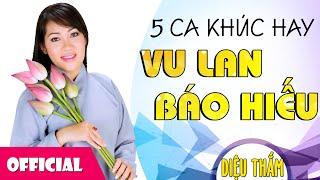 Vu Lan Báo Hiếu - 5 Bài Hát Hay Nhất Về Mẹ | Diệu Thắm | Official HD