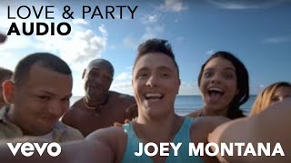 Joey Montana Love & Party (Audio) Ft. Juan Magan
