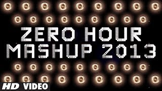 Zero Hour Mashup 2013  | Best Of Bollywood