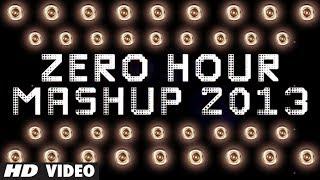 Zero Hour Mashup 2013  | Best Of Bollywood