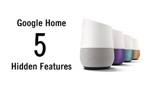5 Hidden Features of Google Home You Don't Know About