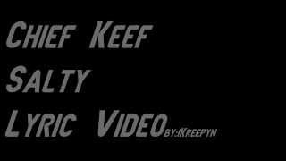 Chief Keef Salty [Lyric Video] (Almighty So)