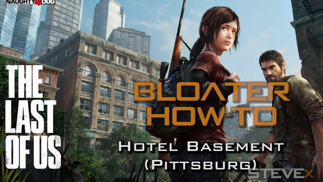 the last of us how to beat bloater at pittsburg hotel