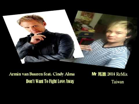 Armin van Buuren feat  Cindy Alma   Don't Want To Fight Love Away  Mr 鳳雛 2014 ReMix