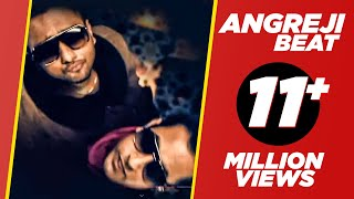 ANGREJI BEAT YO YO HONEY SINGH & GIPPY GREWAL OFFICAL