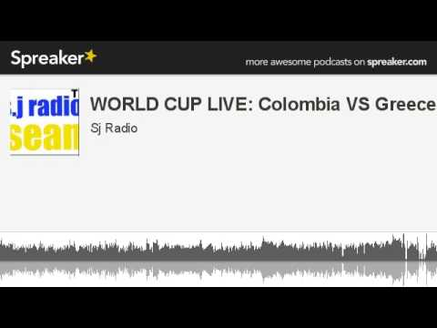 WORLD CUP LIVE: Colombia VS Greece (made with Spreaker)