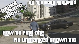 GTA V How To Find The FIB Unmarked Crown Vic [No