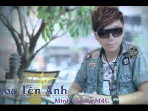 Xóa Tên Anh-Minh Vương M4U Sáng tác: Hải Đăng | Album: Xóa Tên Anh (Single)