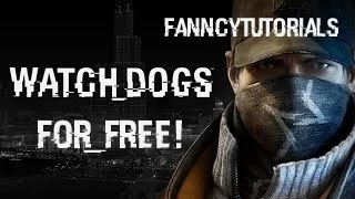 How To Get Watch Dogs For FREE On PC! Working September