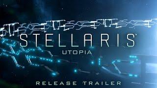 Stellaris - Utopia Release Trailer