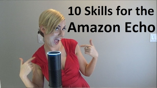 Amazon Echo Skills for Amazon Alexa and Echo Dot Skills