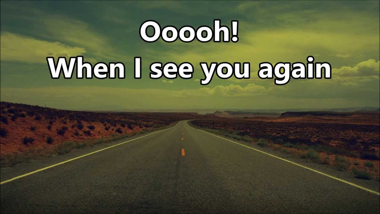 Day After Its Long Road To Better >> Wiz Khalifa See You Again Ft Charlie Puth Lyrics Fast Furious