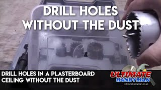 Drill holes in a ceiling without the dust
