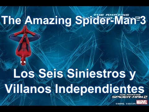 The Amazing Spider-Man 3 | ¡Los Seis Siniestros y Villanos Independientes!