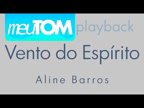 Vento do Espírito | Aline Barros | Playback TOM MAIS BAIXO