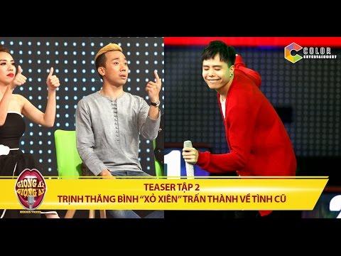 """Giọng ải giọng ai   teaser tập 2: Trấn Thành, Trịnh Thăng Bình """"xỏ xiên"""" nhau khi hỏi về bạn gái cũ"""