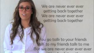 We Are Never Ever Getting Back Together-Cimorelli Cover Lyrics