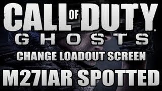 """Call of Duty: Ghost """"CHANGE LOADOUT"""" SCREEN AND """"M27 IAR"""" SPOTTED AND CONFIRMED IN """"GHOST"""" PICS"""